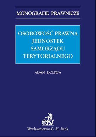 Okładka książki Osobowość prawna jednostek samorządu terytorialnego
