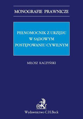 Okładka książki/ebooka Pełnomocnik z urzędu w sądowym postępowaniu cywilnym