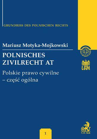 Okładka książki Polnisches Zivilrecht AT. Polskie prawo cywilne - część ogólna Band 1