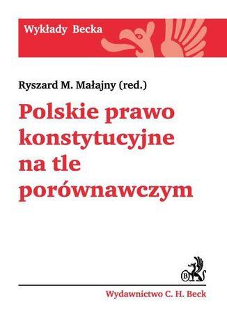 Okładka książki Polskie prawo konstytucyjne na tle porównawczym