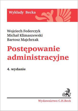Okładka książki Postępowanie administracyjne. Wydanie 4