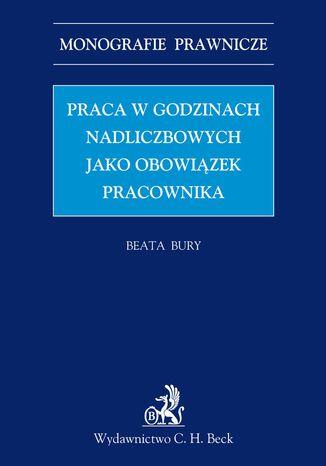 Okładka książki/ebooka Praca w godzinach nadliczbowych jako obowiązek pracownika