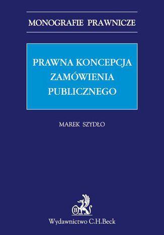 Okładka książki/ebooka Prawna koncepcja zamówienia publicznego