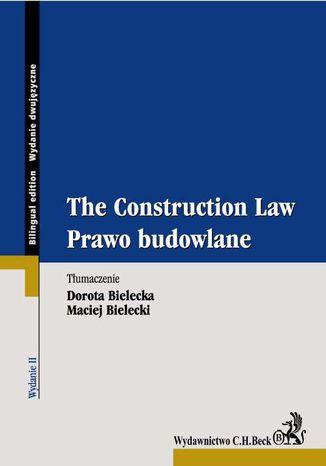Okładka książki Prawo budowlane. The Construction Law