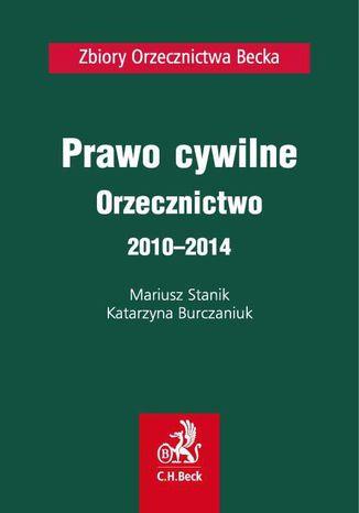 Okładka książki Prawo cywilne. Orzecznictwo 2010-2014