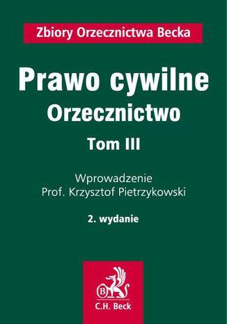 Okładka książki Prawo cywilne. Orzecznictwo. Tom III