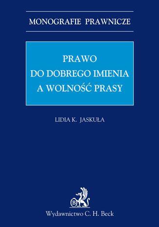 Okładka książki/ebooka Prawo do dobrego imienia a wolność prasy