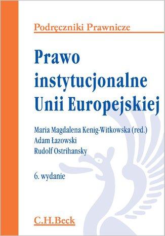 Okładka książki Prawo instytucjonalne Unii Europejskiej. Wydanie 6