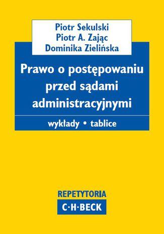 Okładka książki/ebooka Prawo o postępowaniu przed sądami administracyjnymi. Wykłady. Tablice