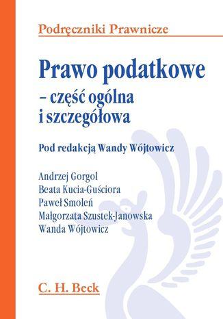 Okładka książki/ebooka Prawo podatkowe - część ogólna i szczegółowa