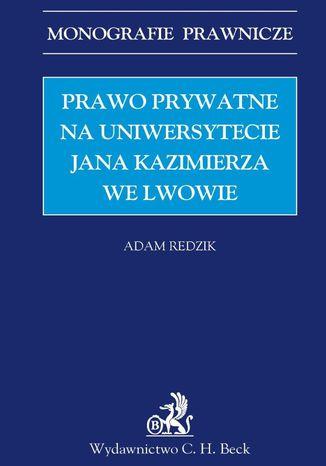 Okładka książki Prawo prywatne na Uniwersytecie Jana Kazimierza we Lwowie
