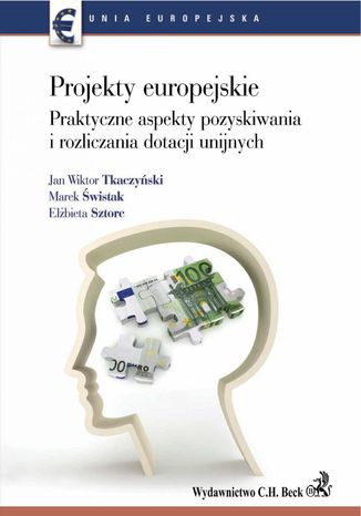 Okładka książki Projekty europejskie. Praktyczne aspekty pozyskiwania i rozliczania dotacji unijnych