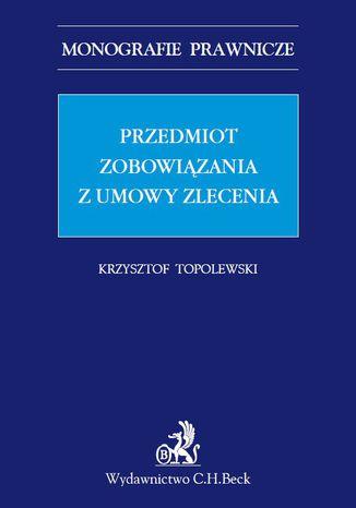 Okładka książki Przedmiot zobowiązania z umowy zlecenia