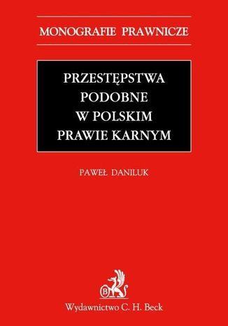 Okładka książki Przestępstwa podobne w polskim prawie karnym