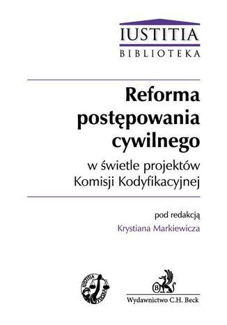 Okładka książki/ebooka Reforma postępowania cywilnego w świetle projektów Komisji Kodyfikacyjnej