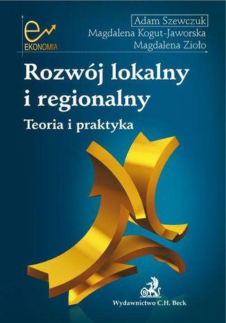 Okładka książki Rozwój lokalny i regionalny Teoria i praktyka