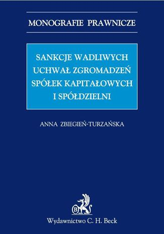 Okładka książki/ebooka Sankcje wadliwych uchwał zgromadzeń spółek kapitałowych i spółdzielni