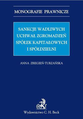 Okładka książki Sankcje wadliwych uchwał zgromadzeń spółek kapitałowych i spółdzielni