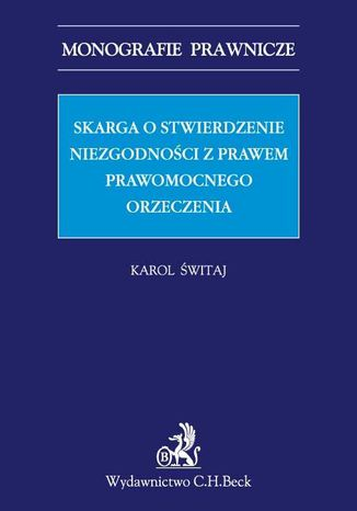 Okładka książki Skarga o stwierdzenie niezgodności z prawem prawomocnego orzeczenia