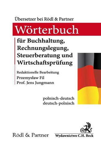 Okładka książki/ebooka Słownik audytu, doradztwa podatkowego, księgowości i rachunkowości Wörterbuch für Buchhaltung, Rechnungslegung, Steuerberatung und Wirtschaftsprüfung