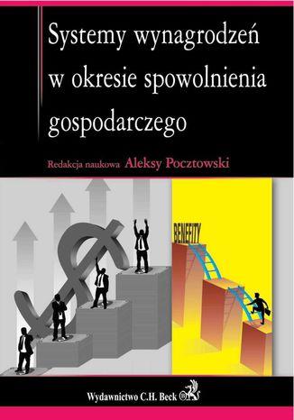 Okładka książki Systemy wynagrodzeń w okresie spowolnienia gospodarczego