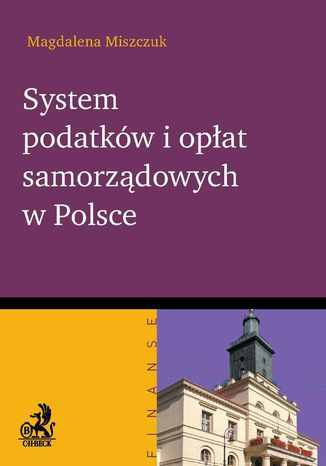 Okładka książki System podatków i opłat samorządowych w Polsce