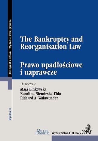 Okładka książki The Bankruptcy and Reorganisation Law. Prawo upadłościowe i naprawcze