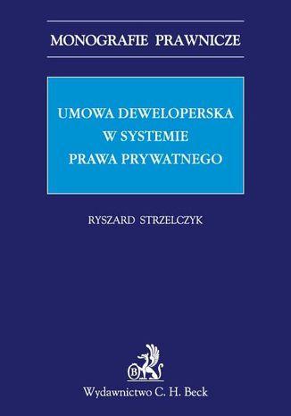 Okładka książki Umowa deweloperska w systemie prawa prywatnego