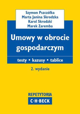 Okładka książki/ebooka Umowy w obrocie gospodarczym. Teksty. Kazusy. Tablice