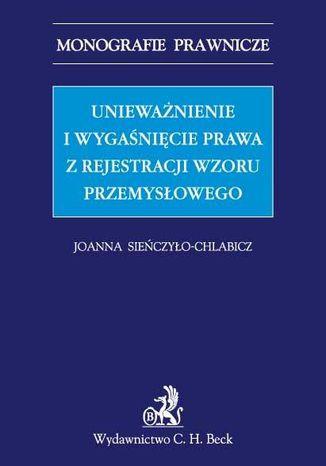 Okładka książki Unieważnienie i wygaśnięcie prawa z rejestracji wzoru przemysłowego