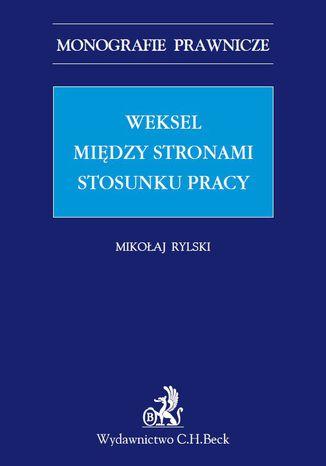 Okładka książki/ebooka Weksel między stronami stosunku pracy