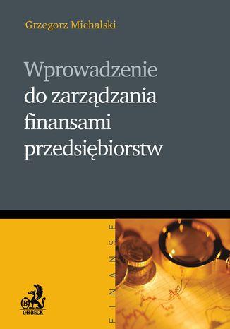 Okładka książki Wprowadzenie do zarządzania finansami przedsiębiorstw