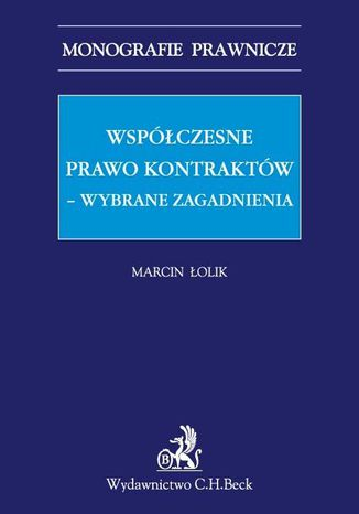 Okładka książki/ebooka Współczesne prawo kontraktów - wybrane zagadnienia