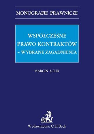 Okładka książki Współczesne prawo kontraktów - wybrane zagadnienia