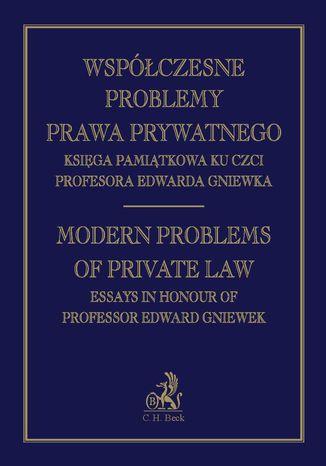 Okładka książki Współczesne problemy prawa prywatnego Księga Pamiątkowa Profesora Edwarda Gniewka