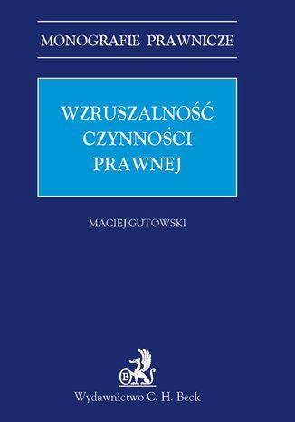 Okładka książki/ebooka Wzruszalność czynności prawnej
