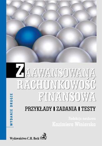 Okładka książki Zaawansowana rachunkowość finansowa. Przykłady. Zadania. Testy