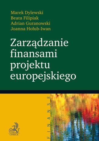 Okładka książki/ebooka Zarządzanie finansami projektu europejskiego