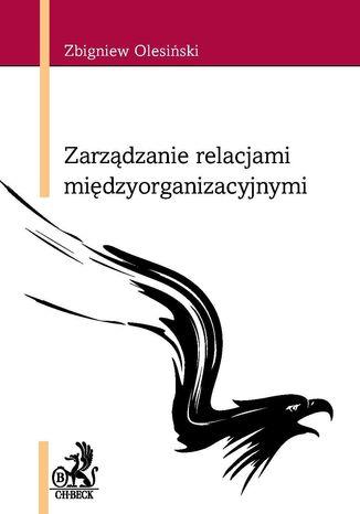 Okładka książki/ebooka Zarządzanie relacjami międzyorganizacyjnymi