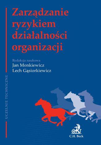 Okładka książki/ebooka Zarządzanie ryzykiem działalności organizacji