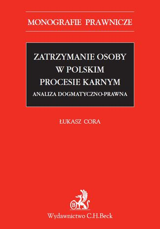 Okładka książki/ebooka Zatrzymanie osoby w polskim procesie karnym
