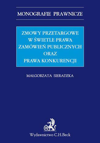 Okładka książki/ebooka Zmowy przetargowe w świetle zamówień publicznych oraz prawa konkurencji