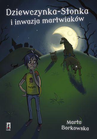 Okładka książki Dziewczynka-Stonka i inwazja martwiaków