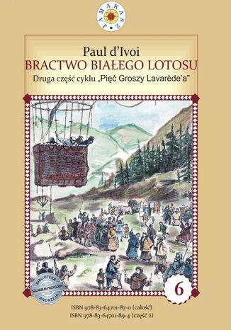 Okładka książki/ebooka Bractwo Białego Lotosu. Cykl 'Pięć Groszy Lavarede'a' część II