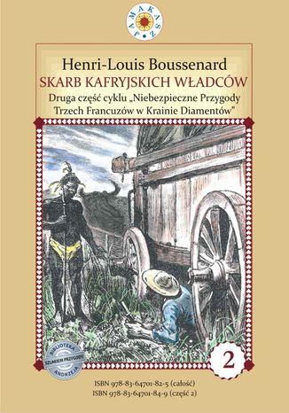 Okładka książki Skarb kafryjskich władców. II część cyklu 'Niebezpieczne Przygody Trzech Francuzów w Krainie Diamentów