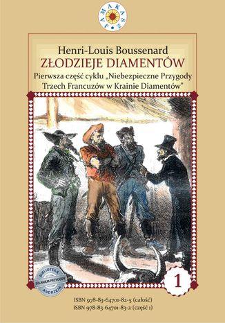 Okładka książki/ebooka Złodzieje diamentów. I część cyklu 'Niebezpieczne Przygody Trzech Francuzów w Krainie Diamentów