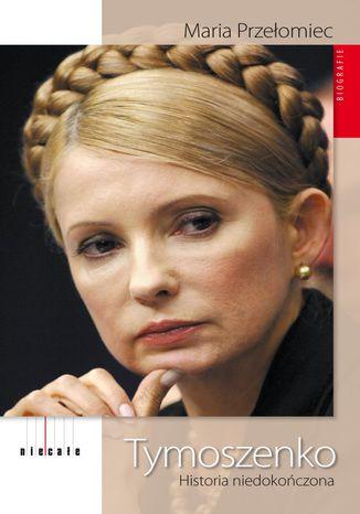 Okładka książki Tymoszenko. Historia niedokończona