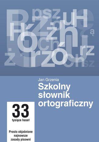 Okładka książki Szkolny słownik ortograficzny