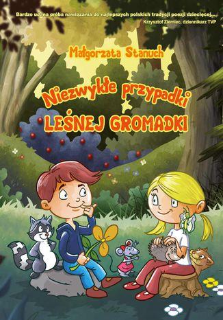 Okładka książki Niezwykłe przypadki leśnej gromadki