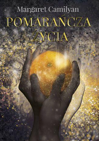 Okładka książki Pomarańcza Życia